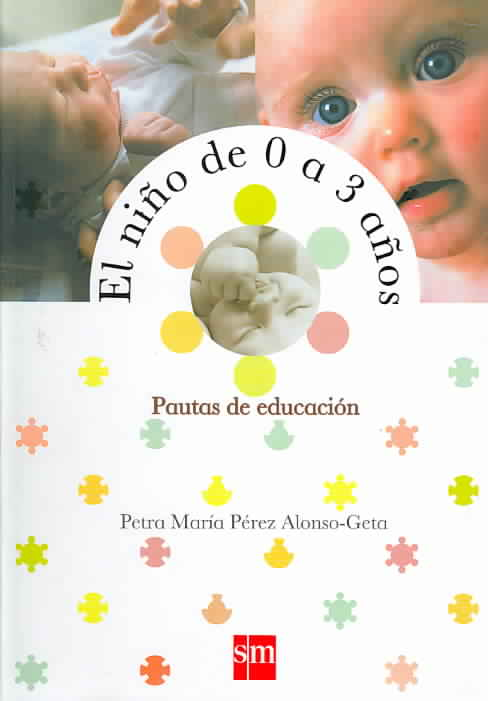 El Nino De 0 a 3 Anos/ Children from 0-3 Years By Alonso-geta, Petra Maria Perez